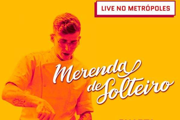 Live Merenda de Solteiro
