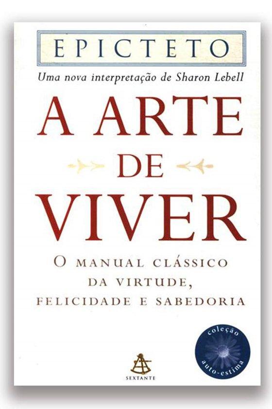 A arte de viver: O manual clássico da virtude, felicidade e sabedoria, de Sharon Lebell