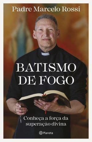 Padre Marcelo Rossi Batismo de Fogo