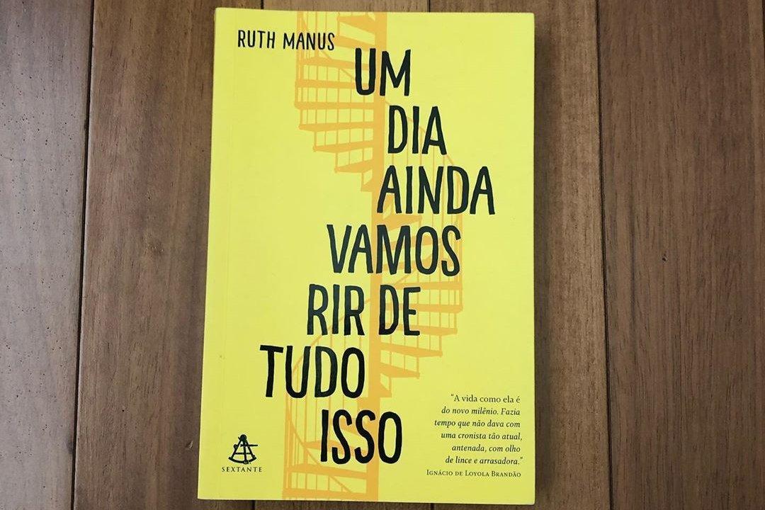 Um Dia Ainda Vamos Rir de Tudo Isso, de Ruth Manus