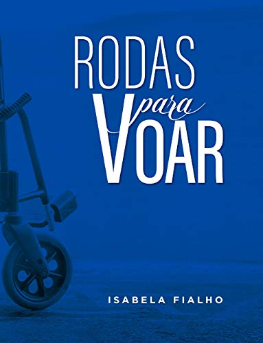Rodas para Voar, de Isabela Fialho