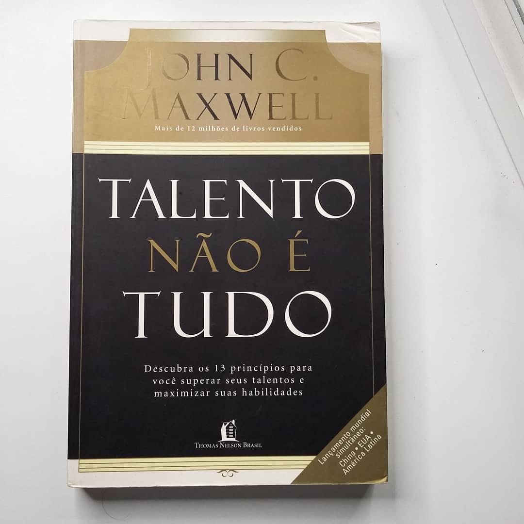 Livro Talento não é tudo, John C. Maxwell